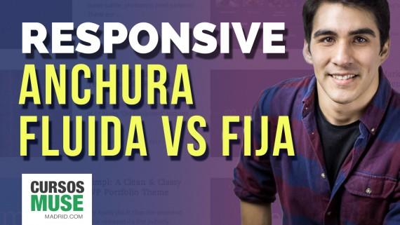 DISEÑO RESPONSIVE  | Anchura fluida vs anchura fija